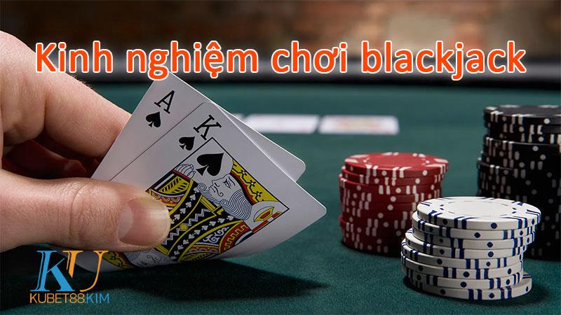 Kinh nghiệm chơi blackjack